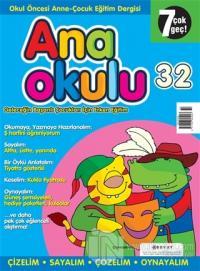 Anaokulu Sayı: 32 Anne-Çocuk Eğitim Dergisi