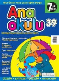 Anaokulu Sayı: 39 Anne-Çocuk Eğitim Dergisi