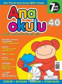 Anaokulu Sayı: 40 Anne-Çocuk Eğitim Dergisi
