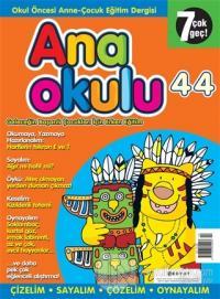 Anaokulu Sayı: 44 Anne-Çocuk Eğitim Dergisi