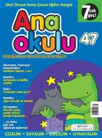 Anaokulu Sayı: 47 Anne-Çocuk Eğitim Dergisi