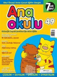 Anaokulu Sayı: 49 Anne-Çocuk Eğitim Dergisi