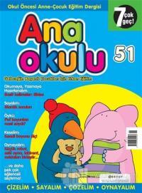 Anaokulu Sayı: 51 Anne-Çocuk Eğitim Dergisi