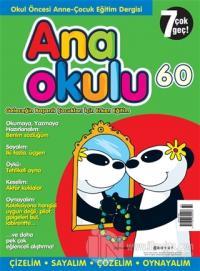 Anaokulu Sayı: 60 Anne-Çocuk Eğitim Dergisi