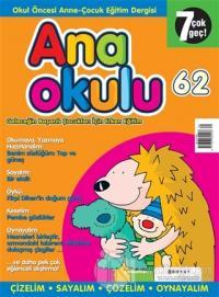 Anaokulu Sayı: 62 Anne-Çocuk Eğitim Dergisi