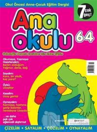 Anaokulu Sayı: 64 Anne-Çocuk Eğitim Dergisi
