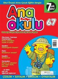Anaokulu Sayı: 67 Anne-Çocuk Eğitim Dergisi
