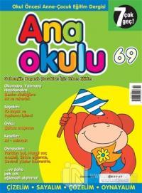 Anaokulu Sayı: 69 Anne-Çocuk Eğitim Dergisi
