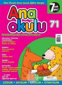 Anaokulu Sayı: 71 Anne-Çocuk Eğitim Dergisi