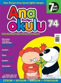 Anaokulu Sayı: 74 Anne-Çocuk Eğitim Dergisi