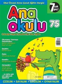 Anaokulu Sayı: 75 Anne-Çocuk Eğitim Dergisi