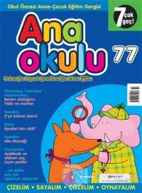 Anaokulu Sayı: 77 Anne-Çocuk Eğitim Dergisi