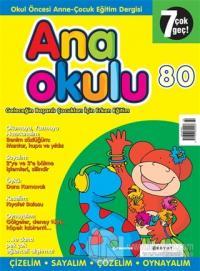 Anaokulu Sayı: 80 Anne-Çocuk Eğitim Dergisi