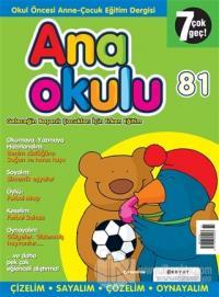 Anaokulu Sayı: 81 Anne-Çocuk Eğitim Dergisi