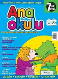 Anaokulu Sayı: 82 Anne-Çocuk Eğitim Dergisi