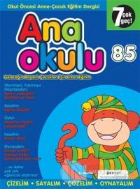 Anaokulu Sayı: 85 Anne-Çocuk Eğitim Dergisi