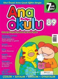 Anaokulu Sayı: 89 Anne-Çocuk Eğitim Dergisi