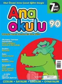 Anaokulu Sayı: 90 Anne-Çocuk Eğitim Dergisi