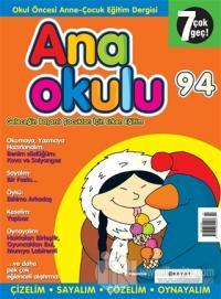 Anaokulu Sayı: 94 Anne-Çocuk Eğitim Dergisi