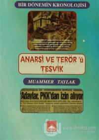 Anarşi ve Terör'ü Teşvik
