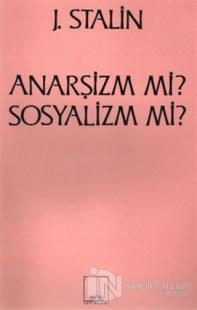 Anarşizm mi? Sosyalizm mi?