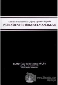 Anayasa Hukukundaki Çağdaş Eğilimler Işığında Parlamenter Dokunulmazlıklar