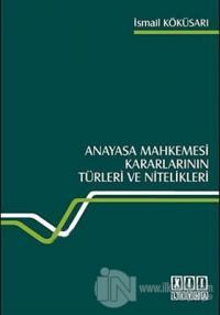 Anayasa Mahkemesi Kararlarının Türleri ve Nitelikleri