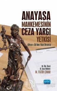 Anayasa Mahkemesinin Ceza Yargı Yetkisi M. Fatih Çınar