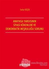 Anayasa Yargısının Siyasi Kökenleri ve Demokratik Meşruluğu Sorunu %15