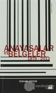 Anayasalar ve Belgeler 1876 - 2012