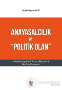 """Anayasalcılık ve """"Politik Olan"""""""