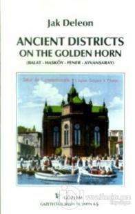 Ancient Districts On The Golden Horn (Balat-Hasköy-Fener-Ayvansaray)