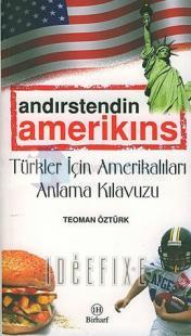 Andırstendin Amerikıns - Türkler İçin Amerikalıları Anlama Kılavuzu