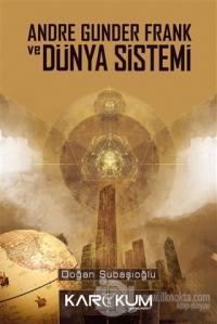 Andre Gunder Frank ve Dünya Sistemi