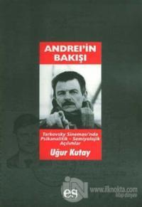 Andrei'in Bakışı Tarkovsky Sineması'nda Psikanalitik-Semiyolojik Açılımlar