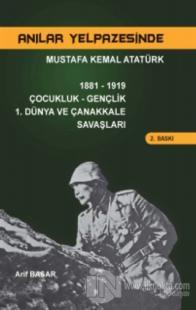 Anılar Yelpazesinde Mustafa Kemal AtatürkCilt 1