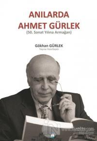 Anılarda Ahmet Gürlek