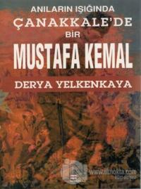 Anıların Işığında Çanakkale'de Bir Mustafa Kemal
