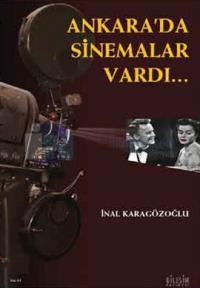Ankara'da Sinemalar Vardı
