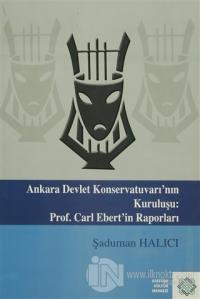 Ankara Devlet Konservatuvarı'nın Kuruluşu: Prof. Carl Elbert'in Raporları