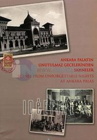 Ankara Palas'ın Unutulmaz Gecelerinden Sahneler