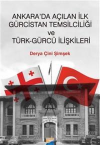Ankara'da Açılan İlk Gürcistan Temsilciliği ve Türk-Gürcü İlişkileri