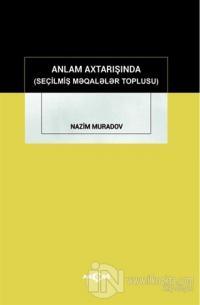 Anlam Axtarışında (Seçilmiş Makaleler Toplusu) Nazim Muradov