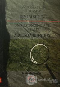 Anlatmak İçin Anlamak - Ermeni Sorunu