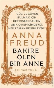 Anna Freud - Bakire Ölen Bir Anne
