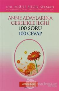 Anne Adaylarına Gebelikle İlgili 100 Soru 100 Cevap (Kız)