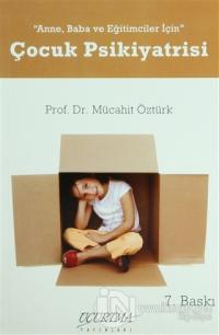 Anne, Baba ve Eğitimciler için Çocuk Psikiyatristi %10 indirimli Mücah
