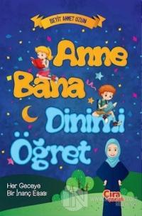 Anne Bana Dinimi Öğret (Ciltli) %25 indirimli Seyit Ahmet Uzun