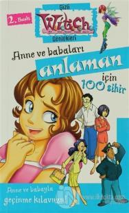 Anne ve Babaları Anlayabilmen İçin 100 Sihir
