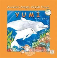Annesini Arayan Küçük Yunus Yumi - Hayvanları Doğa'yı Sevelim Koruyalım! 2